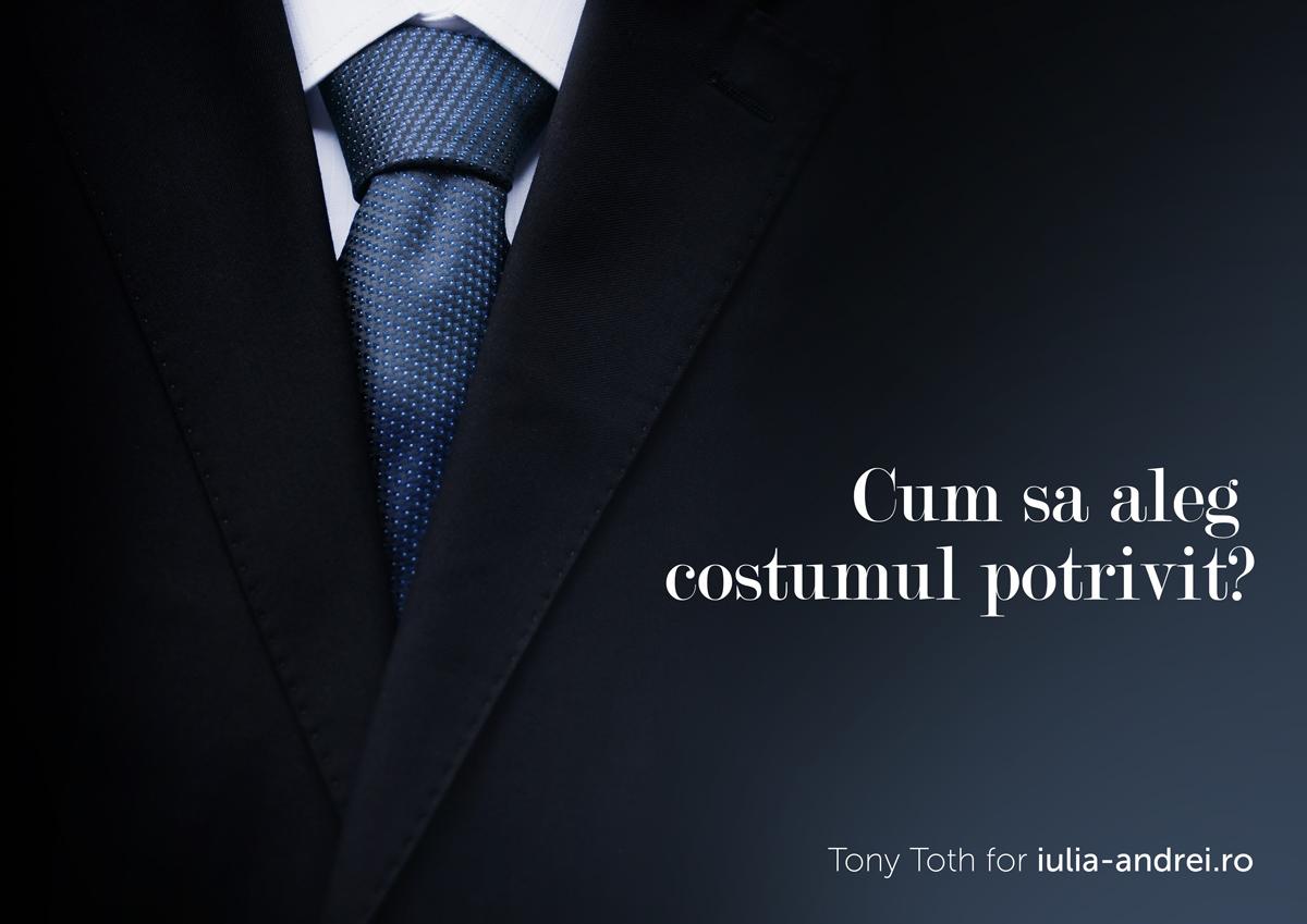 Cum sa aleg costumul potrivit?Tony Toth, Iulia Andrei Fashion Blog