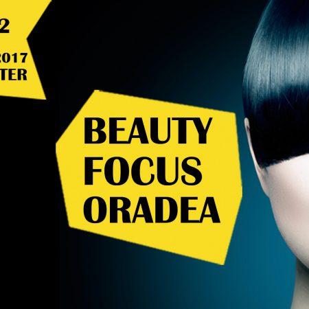 Beauty Focus Oradea, 2 zile dedicate frumusetii